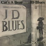 Cat's A Bear plays JD Blues - Live At Scullys 2-Song EP