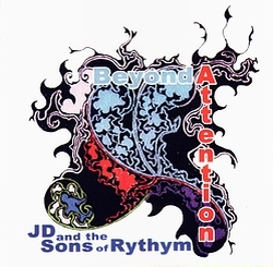 Beyond Attention by J.D. and the Sons of Rhythm