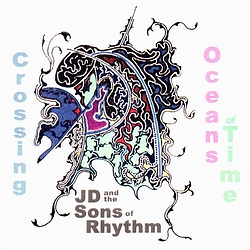 Crossing Oceans of Time by J.D. and the Sons of Rhythm
