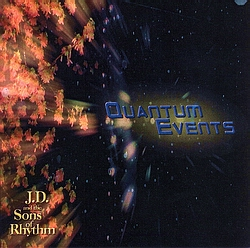 Quantum Events by J.D. and the Sons of Rhythm