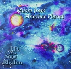 Music From Another Planet by J.D. and the Sons of Rhythm