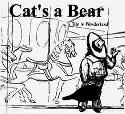 Cat's A Bear / Tito in Wonderland